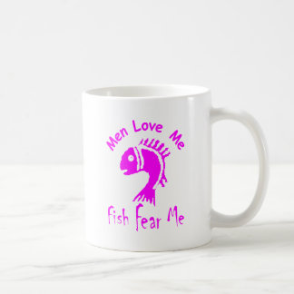 MEN LOVE ME - FISH FEAR ME COFFEE MUG