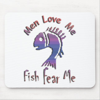 MEN LOVE ME - FISH FEAR ME MOUSE PAD