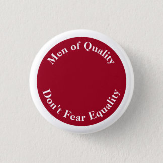 Men of Quality Don't Fear Equality Pinback Button