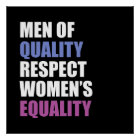 """""""Men Of Quality Respect Women's Equality"""" Poster"""
