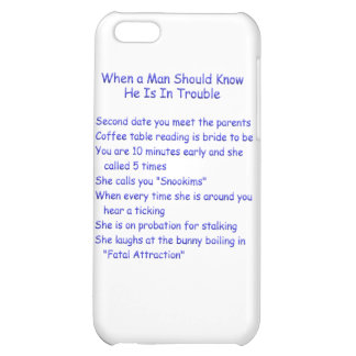 Men Should Know Trouble When.... iPhone 5C Cover