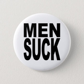 Men Suck Pinback Button