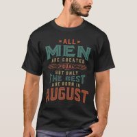 Men The Best Are Born In August T-Shirt