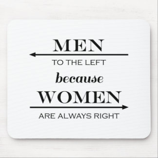 Men to the Left Because Women Are Always Right Mouse Pad