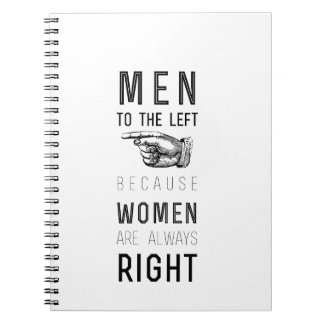 Men to the left because women are always right note books