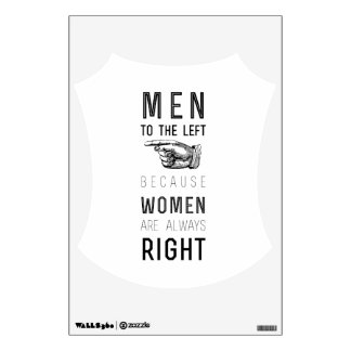 men to the left cuz women are always right room decal