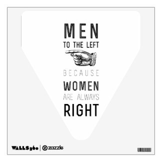 men to the left cuz women have always right |quote wall sticker
