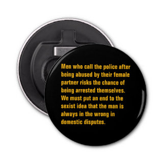 Men Who Call The Police After Being Abused … Bottle Opener