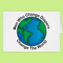 Men Who Change Diapers Change The World Card
