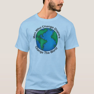 Men Who Change Diapers Change The World T-Shirt