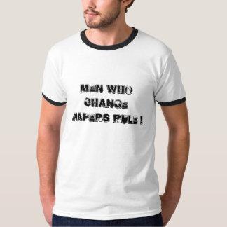 Men who change diapers rule ! T-Shirt