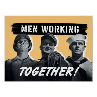 Men Working Together! WWII Poster