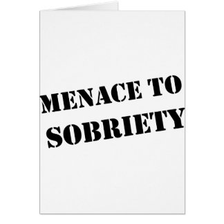 Menace To Sobriety Card
