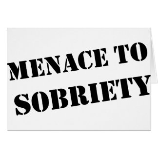 Menace To Sobriety Cards