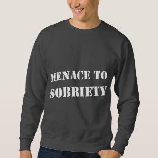 Menace To Sobriety Sweatshirt