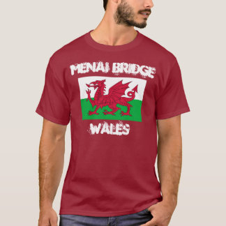 Menai Bridge, Wales with Welsh flag T-Shirt