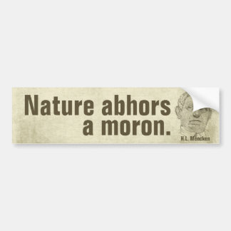 Mencken Moron Quote Car Bumper Sticker