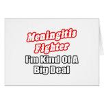 Meningitis Fighter...Big Deal Greeting Card