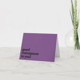 Menopause Greeting Cards! Funny - Purple Card