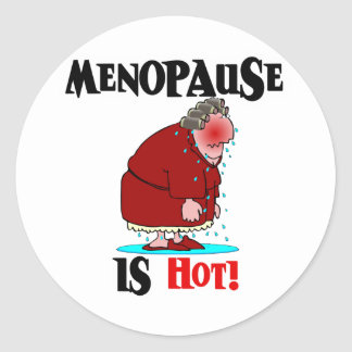 Menopause is Hot Classic Round Sticker