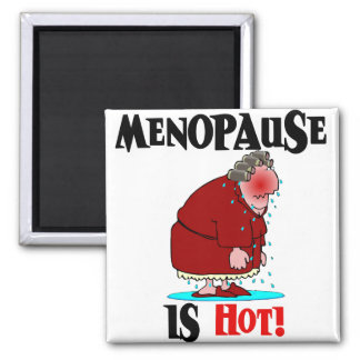 Menopause is Hot Magnet