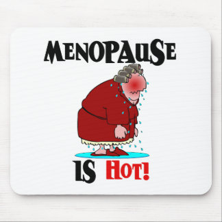 Menopause is Hot Mousepads