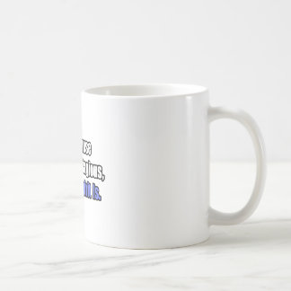 Menopause Is Not Contagious.. Coffee Mugs