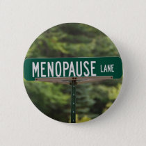 Menopause Lane Sign for a Good Laugh Pinback Button