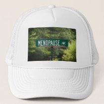 Menopause Lane Trucker Hat