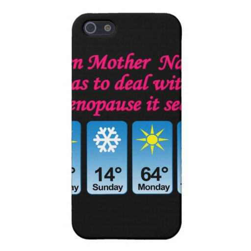Menopause Mother Nature.png Cover For iPhone 5/5S