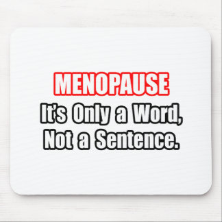 Menopause Not a Sentence Mouse Pads