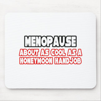Menopause Not Cool Mousepad