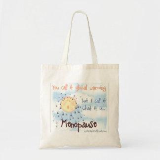 Menopause...Not Global Warming Tote Bag