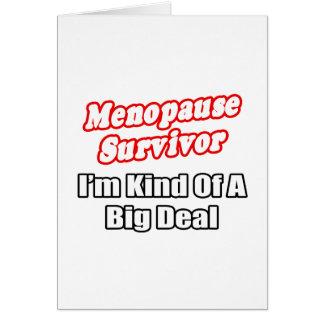 Menopause Survivor...Big Deal Greeting Card