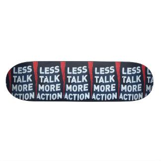 Menos charla, más monopatín de la acción