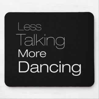 Menos hablar más baile alfombrillas de raton