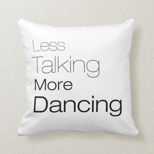 Menos hablar más baile cojines