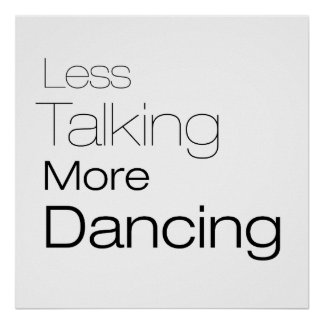 Menos hablar más baile póster