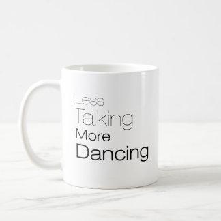Menos hablar más baile taza clásica
