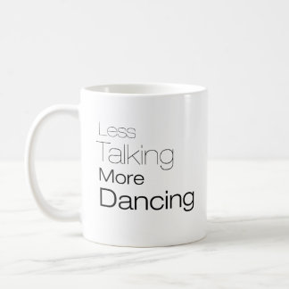 Menos hablar más baile taza de café