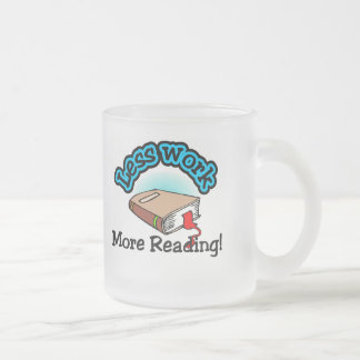 Menos trabajo, más camisetas de la lectura y regal taza