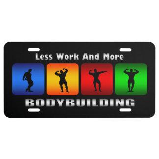 Menos trabajo y más Bodybuilding (negro) Placa De Matrícula
