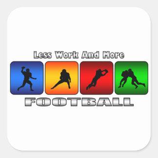 Menos trabajo y más fútbol pegatinas cuadradas personalizadas