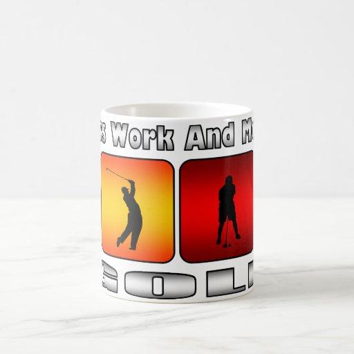 Menos trabajo y más golf taza