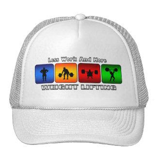 Menos trabajo y más levantamiento de pesas gorra