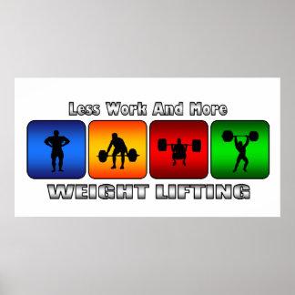 Menos trabajo y más levantamiento de pesas póster