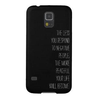 Menos usted responde a la gente negativa Samsung G Carcasas Para Galaxy S5