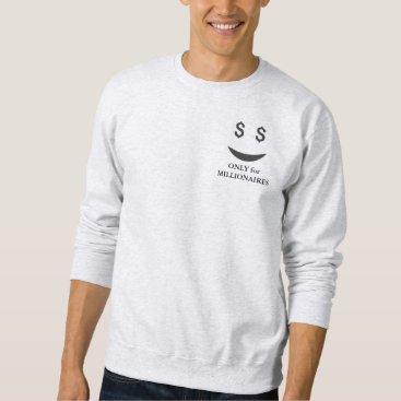 Men's Basic Sweatshirt only for millionaires
