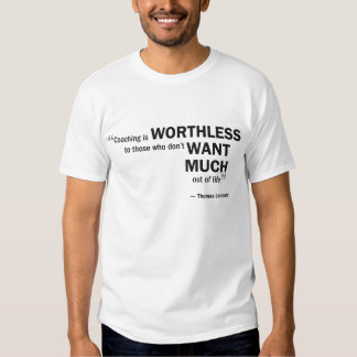 Men's Basic T - 'Coaching is worthless to...' T Shirt