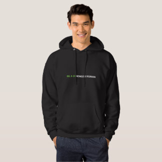 MENS BE A STRONGER HUMAN HOODIE